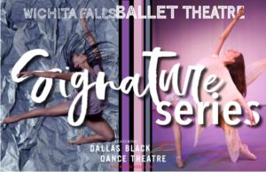 Signature Series: Dallas Black Dance Theatre and WFBT @ Fain Fine Arts Center Theatre