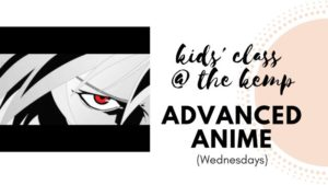 Advanced Anime and Manga at the Kemp (ages 9-14) @ The Kemp | Wichita Falls | Texas | United States