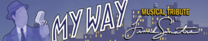 My Way: a musical tribute to Frank Sinatra @ Backdoor Theatre Mainstage