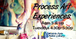 Process Art Experiences (ages 5 and up) @ Wichita Falls Public Library