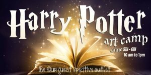 Harry Potter Art Camp @ Be Our Guest Creative Outlet