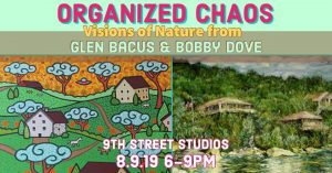 Organized Chaos: Visions of Nature from Glen Bacus and Bobby Dove @ 9th Street Studios