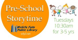 Preschool Storytime at WFPL @ Wichita Falls Public Library