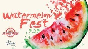 Watermelon Fest @ Downtown Farmer's Market