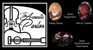 Acoustic Parlor: Guest songwriters Johnny Divine and Harvey Toalson @ 9th Street Studios