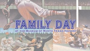 Family Day at Museum of North Texas History @ Museum of North Texas History