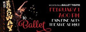 From Broadway to Ballet: Wichita Falls Ballet Theatre @ MSU Fain Fine Arts Center