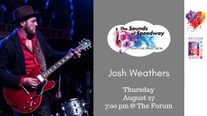 Sounds of Speedway: Josh Weathers @ The Forum