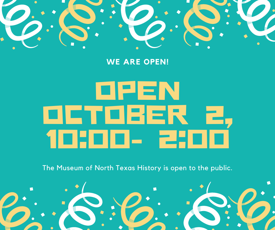 Museum of North Texas History Re-Opens!