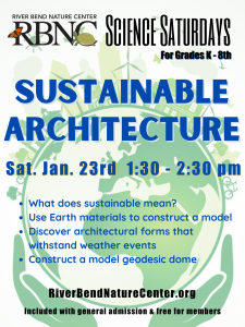 Science Saturday: Sustainable Architechture @ River Bend Nature Center