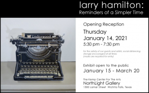 "Opening Reception: Larry Hamilton ""Reminders of a Simpler Time"" @ The Kemp Center for the Arts"