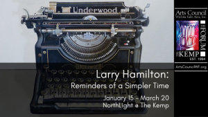 "Larry Hamilton: ""Reminders of a Simpler Time"" @ Kemp Center for the Arts"