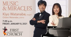 Music and Miracles: Kiyo Watanabe (organ) with Chiemi Watanabe (piano) @ First United Methodist Church